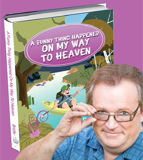 "Terry Bridle, Author, Speaker, Author of ""A Funny Thing Happened On My Way to Heaven"""